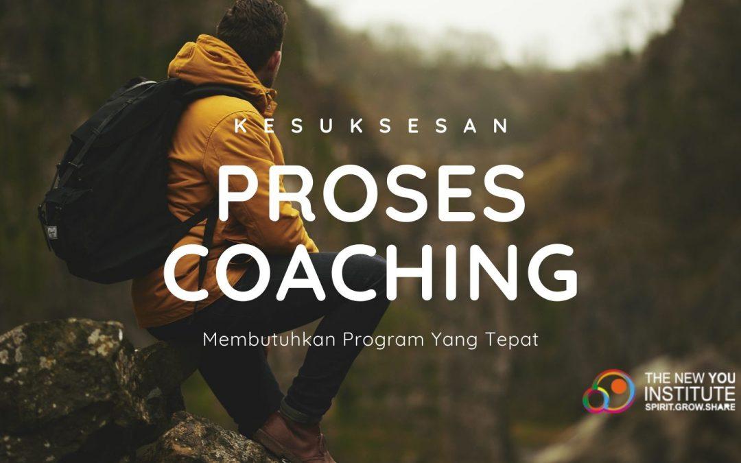 Program yang tepat sangat dibutuhkan untuk kesuksesan proses coaching
